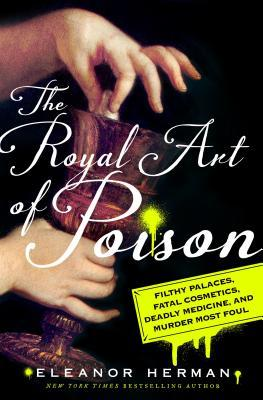 The cover of Eleanor Herman's book, The Royal Art of Poison